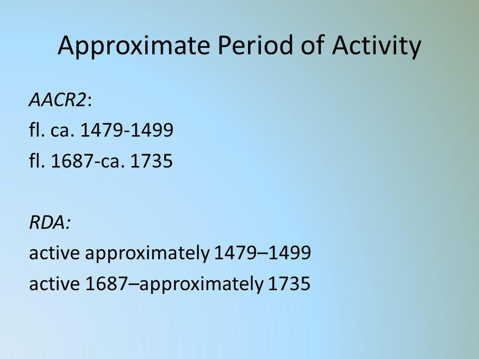 Approximate Period of Activity