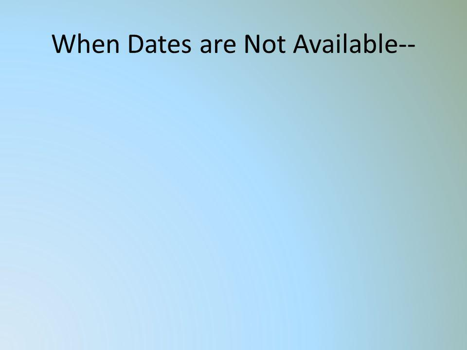 When Dates are Not Available--