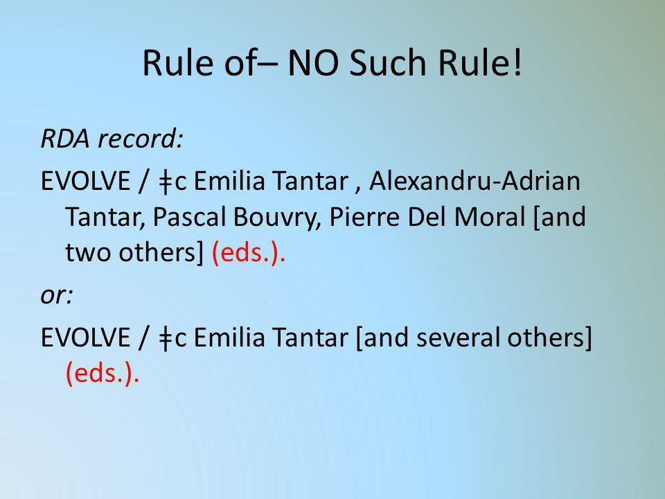 Rule of– NO Such Rule!
