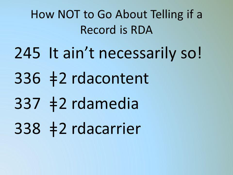 How NOT to Go About Telling if a Record is RDA
