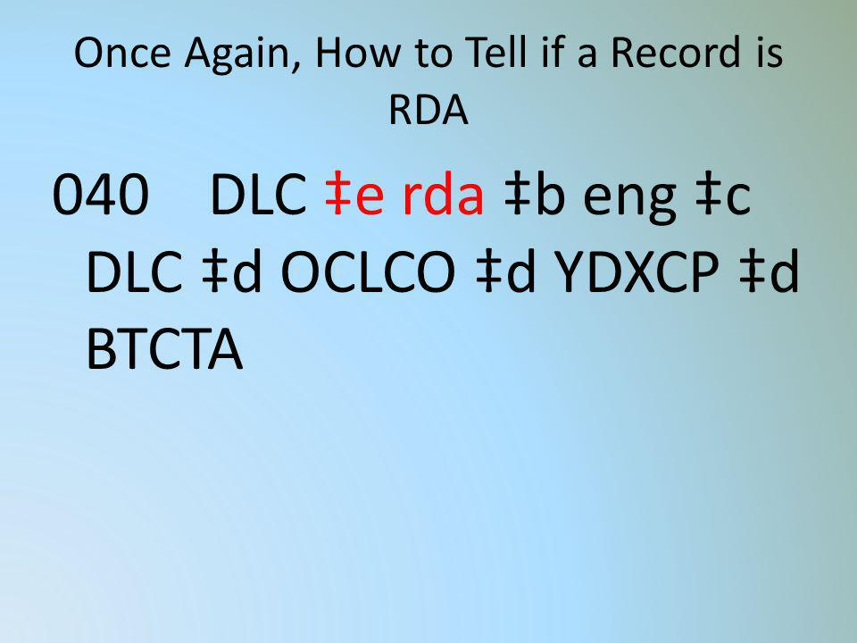 Once Again, How to Tell if a Record is RDA