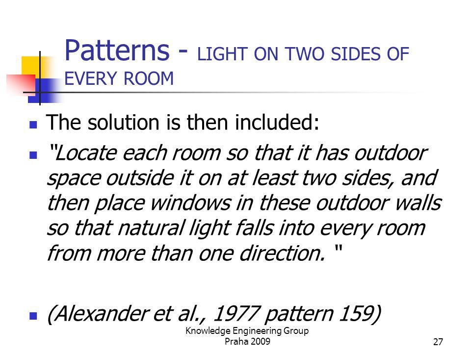 Patterns - LIGHT ON TWO SIDES OF EVERY ROOM