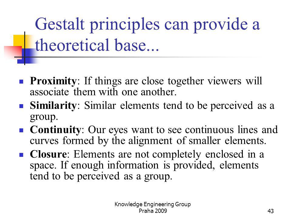 Gestalt principles can provide a theoretical base...