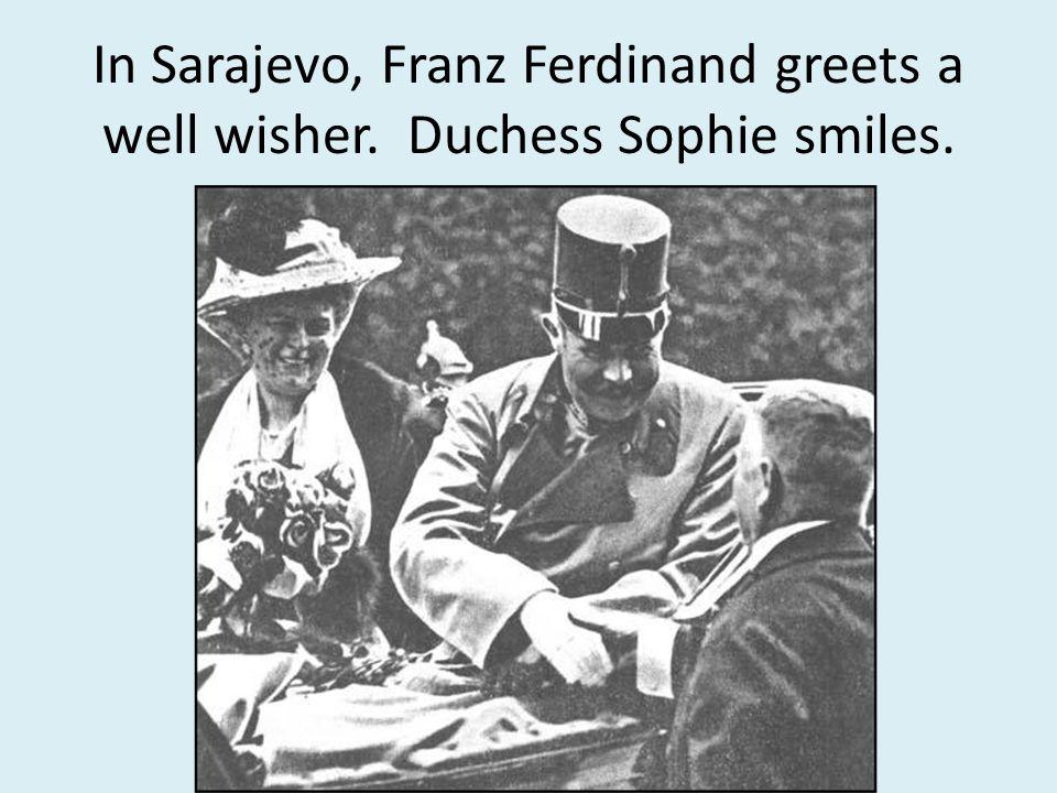 In Sarajevo, Franz Ferdinand greets a well wisher