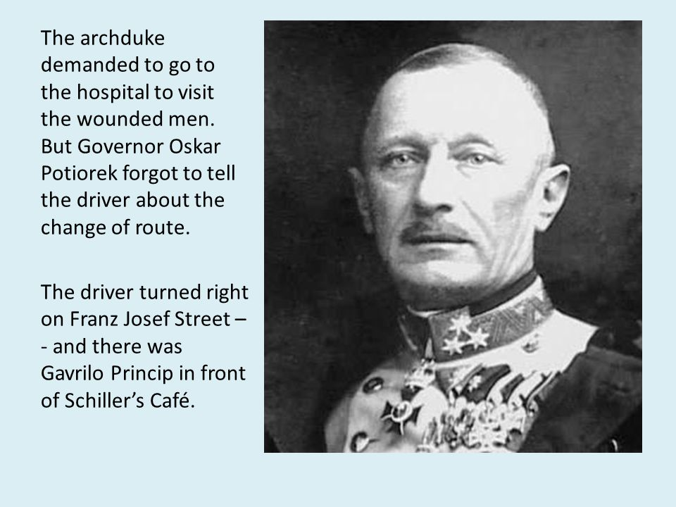 The archduke demanded to go to the hospital to visit the wounded men