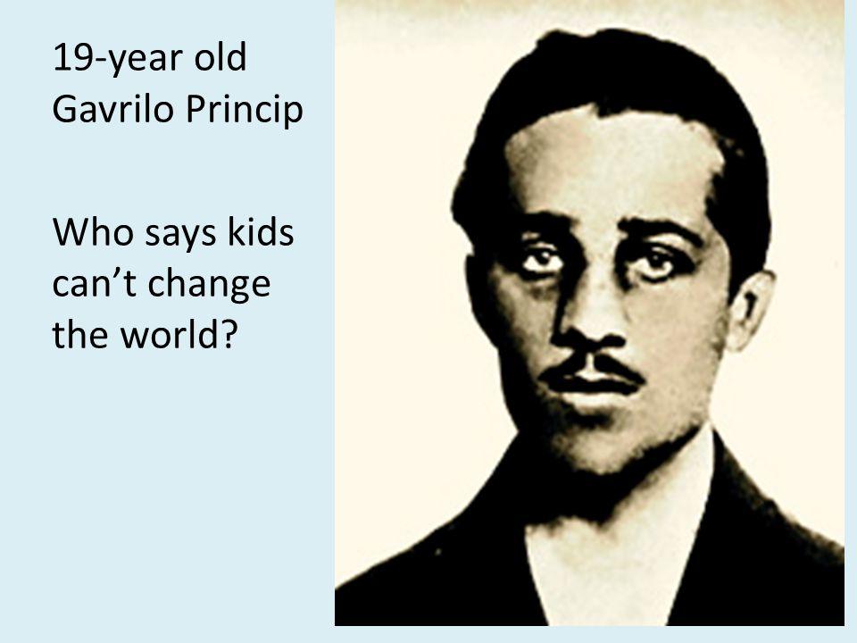 19-year old Gavrilo Princip