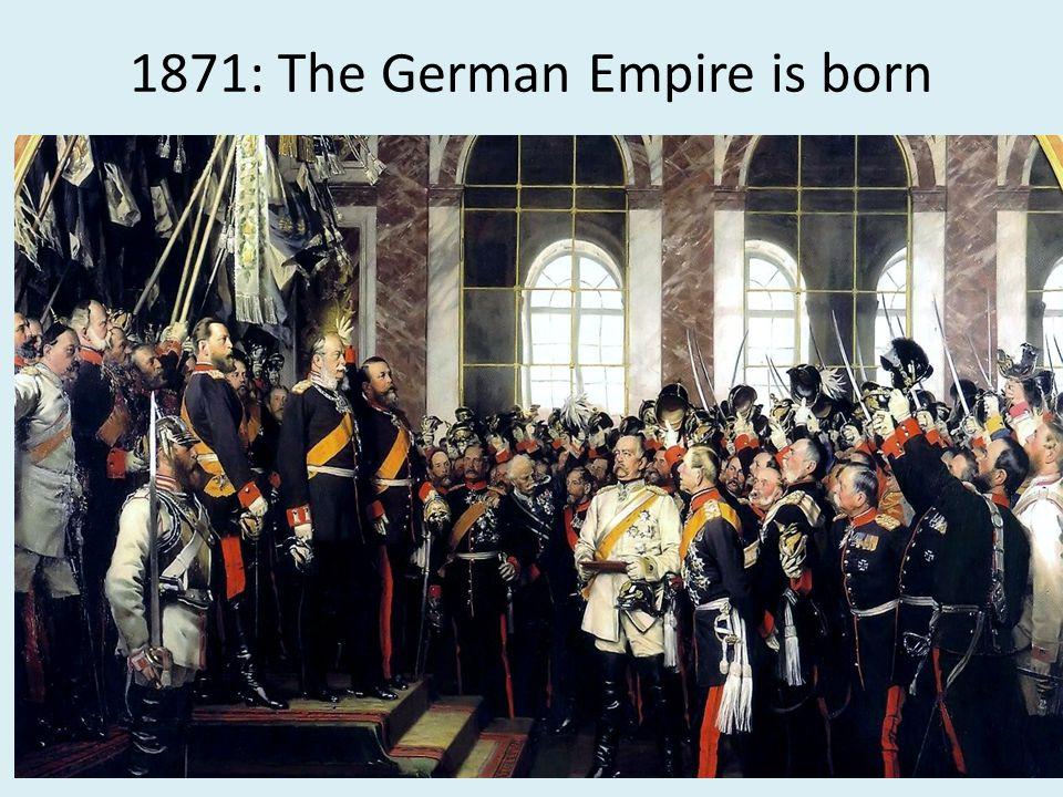 1871: The German Empire is born