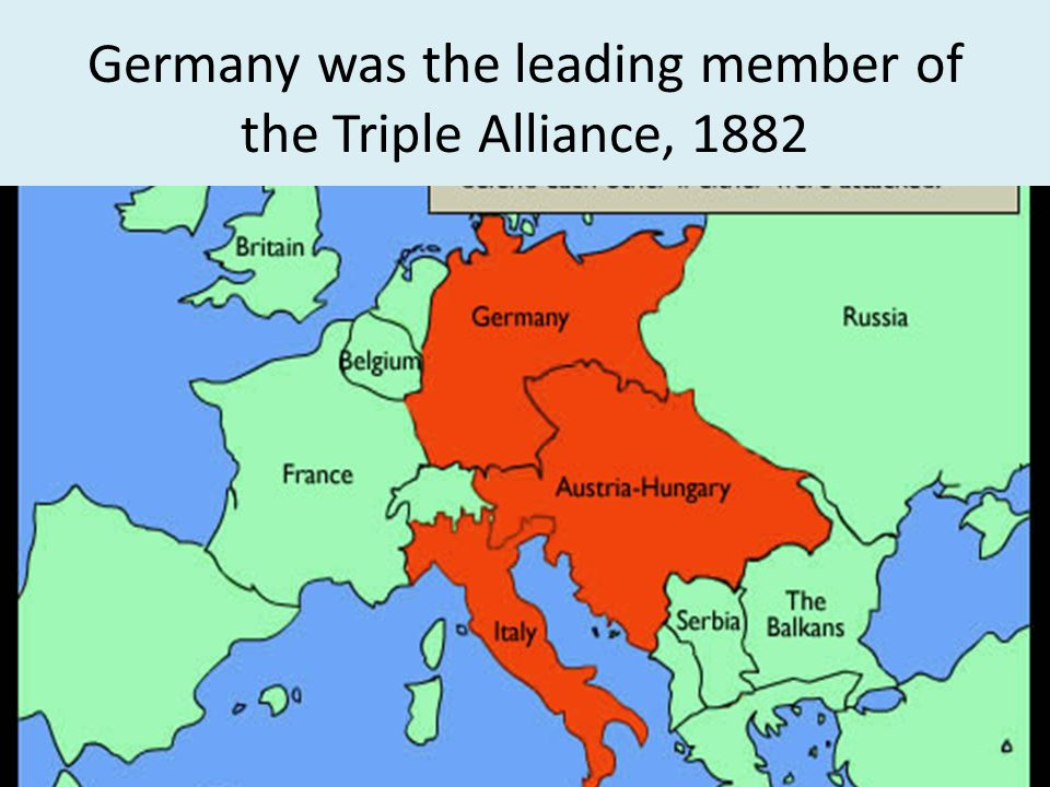 Germany was the leading member of the Triple Alliance, 1882