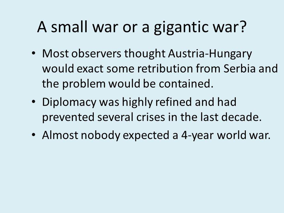 A small war or a gigantic war