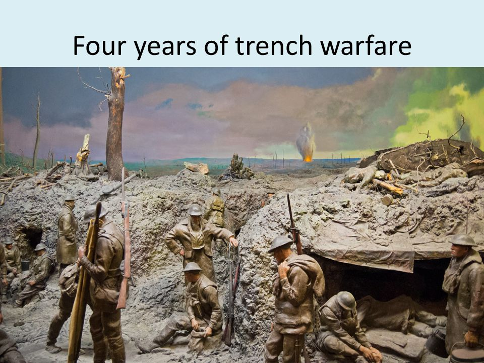 Four years of trench warfare