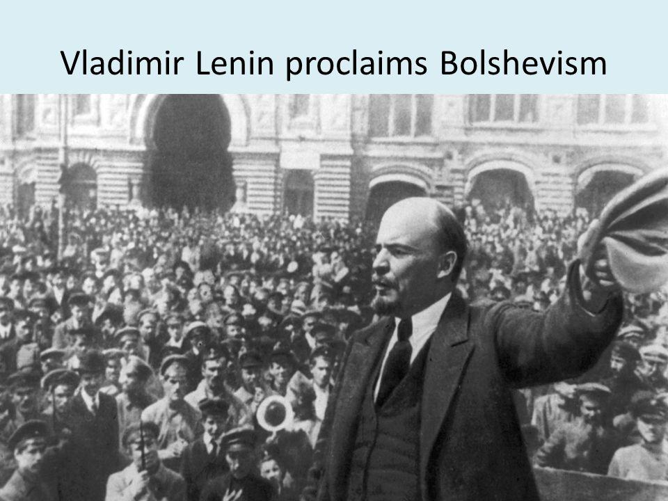 Vladimir Lenin proclaims Bolshevism
