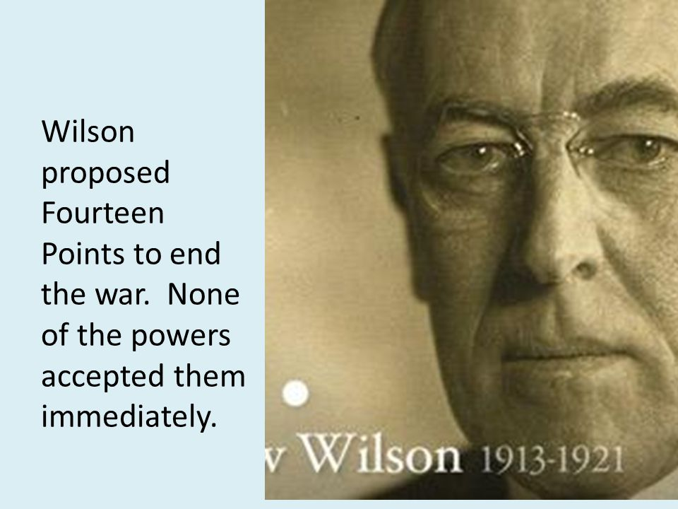Wilson proposed Fourteen Points to end the war