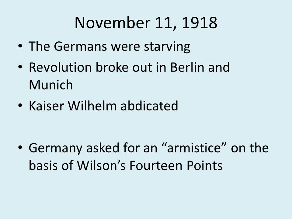 November 11, 1918 The Germans were starving