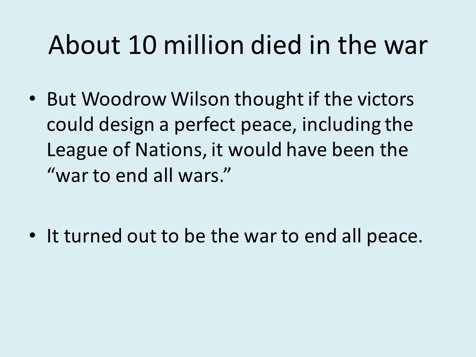 About 10 million died in the war