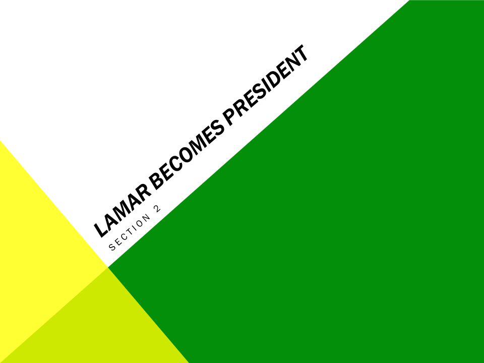 Lamar Becomes President