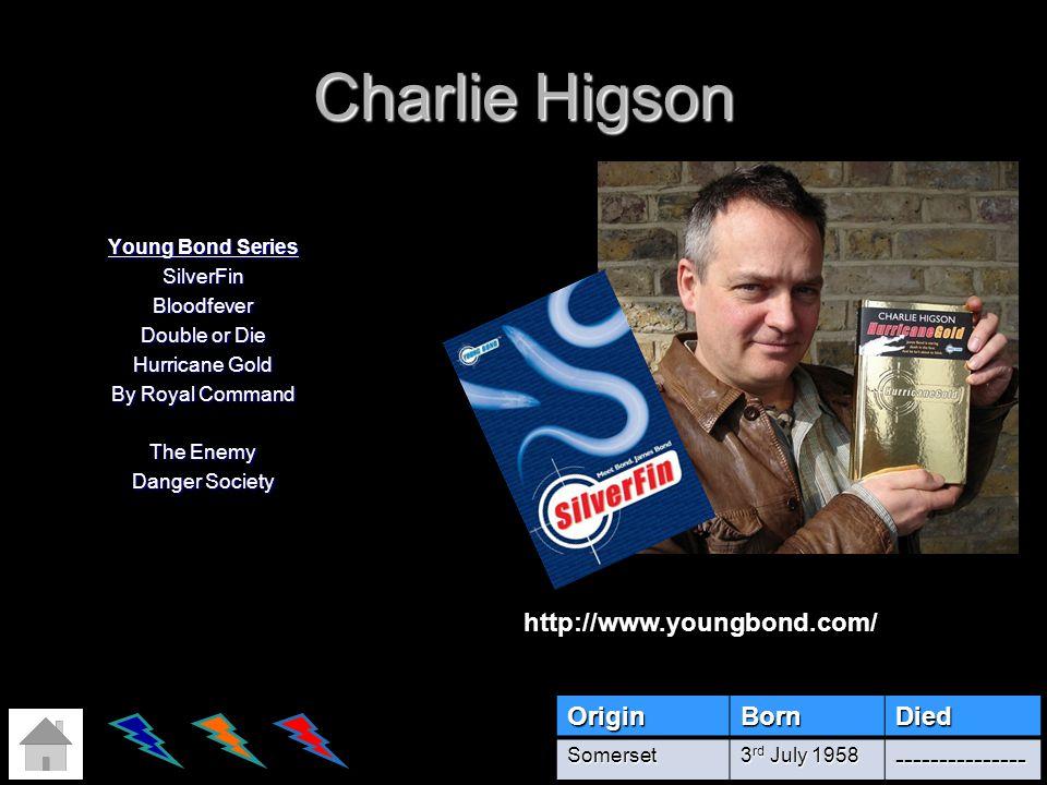 Charlie Higson http://www.youngbond.com/ Origin Born Died