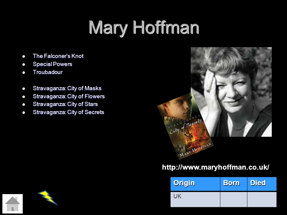 Mary Hoffman http://www.maryhoffman.co.uk/ Origin Born Died
