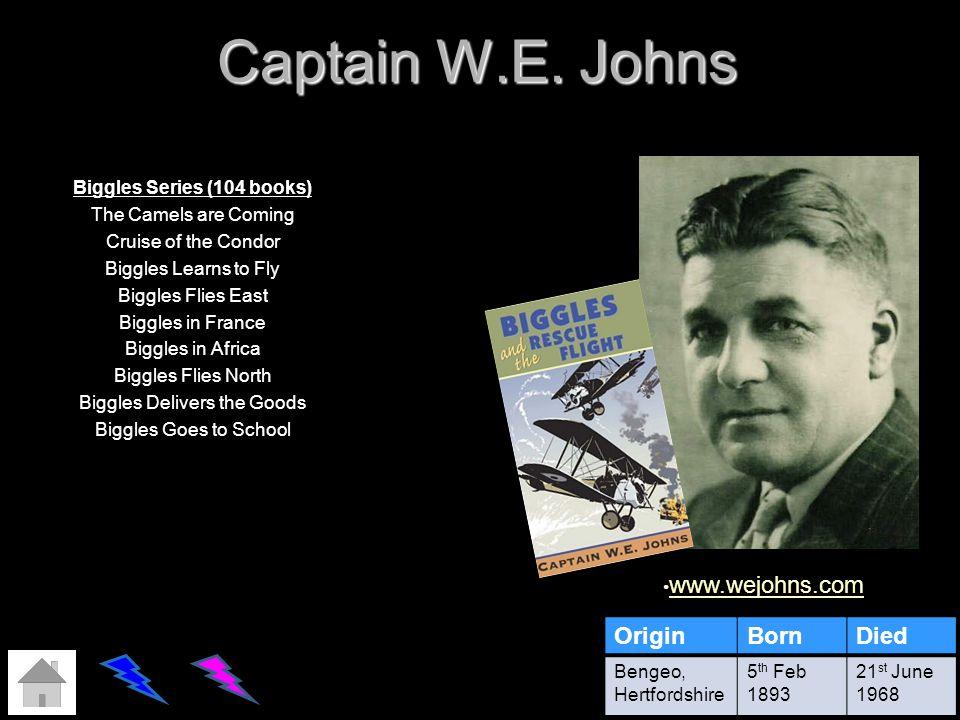 Captain W.E. Johns www.wejohns.com Origin Born Died