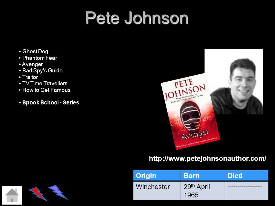 Pete Johnson http://www.petejohnsonauthor.com/ Origin Born Died