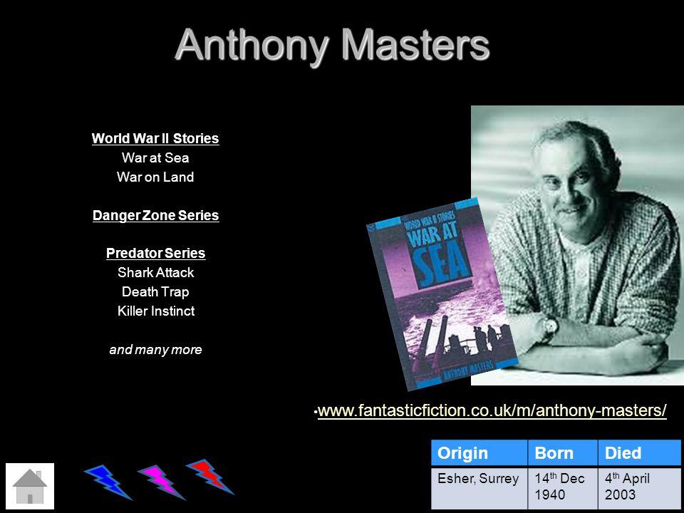 Anthony Masters www.fantasticfiction.co.uk/m/anthony-masters/ Origin