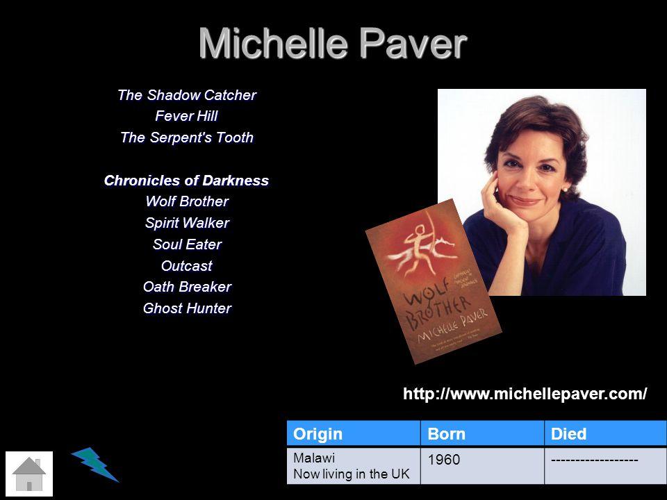 Michelle Paver http://www.michellepaver.com/ Origin Born Died