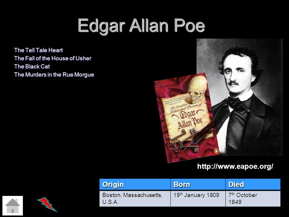 Edgar Allan Poe http://www.eapoe.org/ Origin Born Died