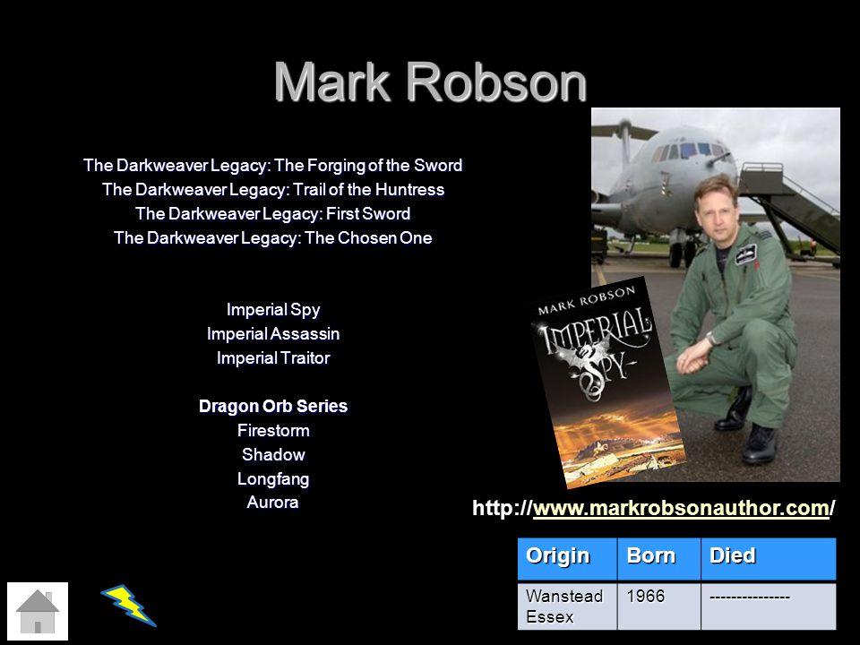 Mark Robson http://www.markrobsonauthor.com/ Origin Born Died