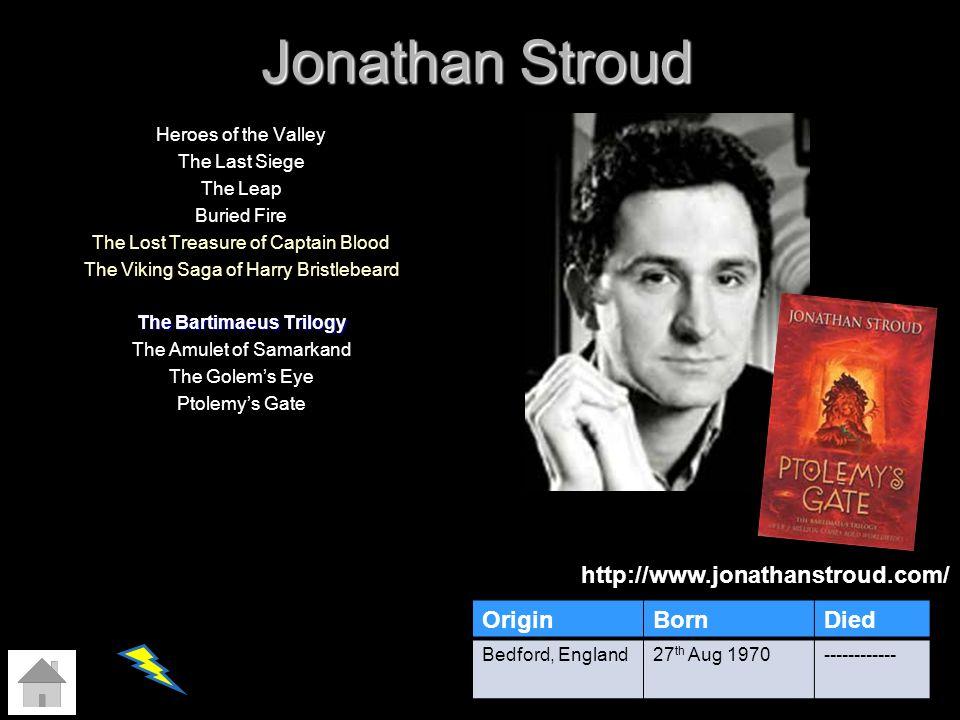 Jonathan Stroud http://www.jonathanstroud.com/ Origin Born Died