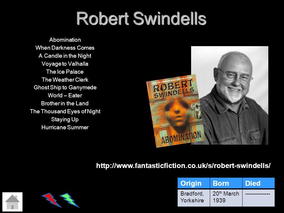 Robert Swindells http://www.fantasticfiction.co.uk/s/robert-swindells/