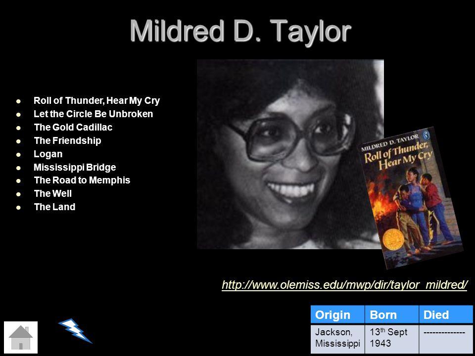 Mildred D. Taylor http://www.olemiss.edu/mwp/dir/taylor_mildred/