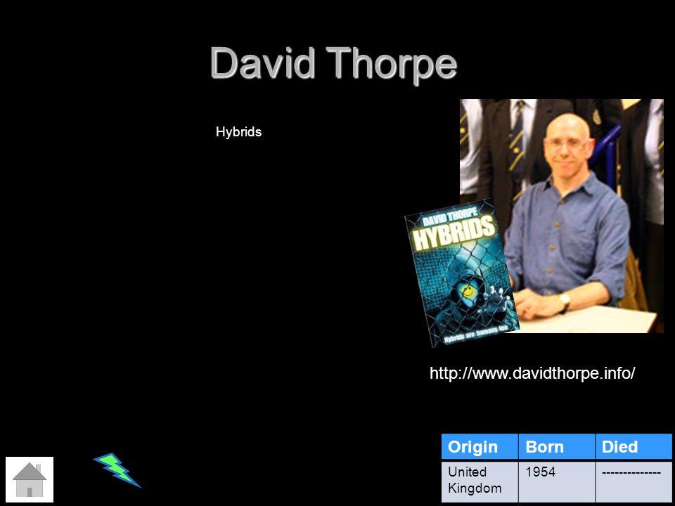 David Thorpe http://www.davidthorpe.info/ Origin Born Died Hybrids