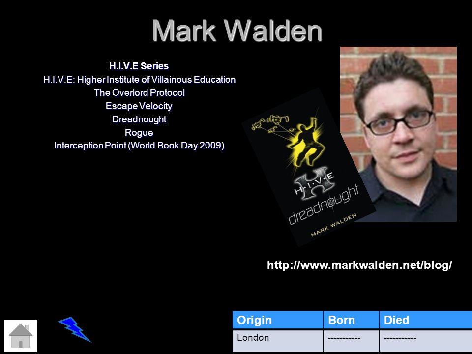 Mark Walden http://www.markwalden.net/blog/ Origin Born Died