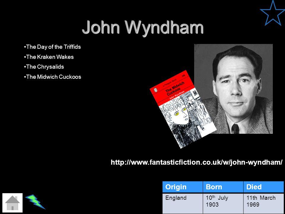 John Wyndham http://www.fantasticfiction.co.uk/w/john-wyndham/ Origin