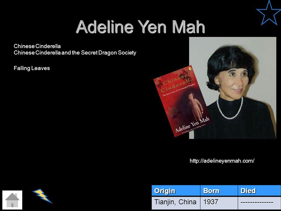 Adeline Yen Mah Origin Born Died Tianjin, China 1937 --------------