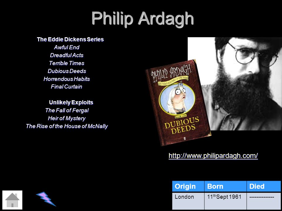 Philip Ardagh http://www.philipardagh.com/ Origin Born Died