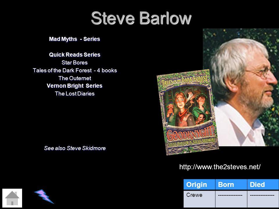 Steve Barlow http://www.the2steves.net/ Origin Born Died