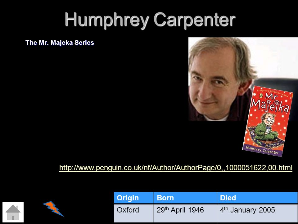 Humphrey Carpenter The Mr. Majeka Series. http://www.penguin.co.uk/nf/Author/AuthorPage/0,,1000051622,00.html.