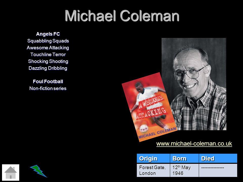 Michael Coleman www.michael-coleman.co.uk Origin Born Died