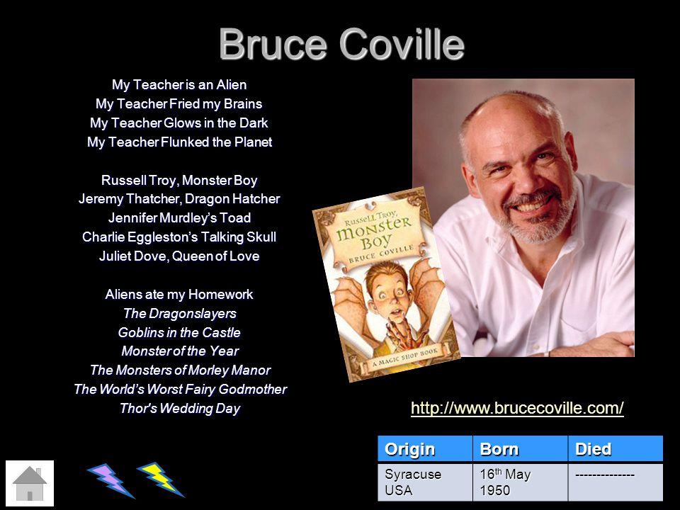 Bruce Coville http://www.brucecoville.com/ Origin Born Died