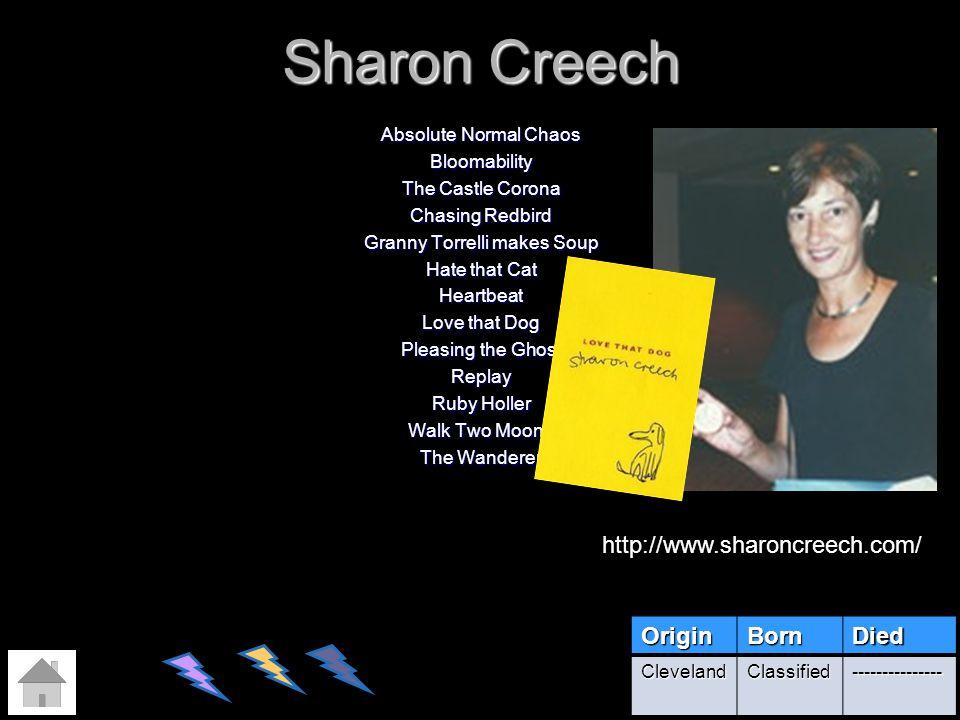 Sharon Creech http://www.sharoncreech.com/ Origin Born Died