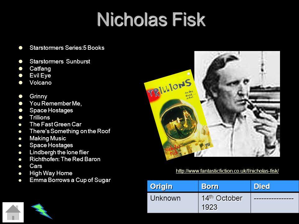 Nicholas Fisk Origin Born Died Unknown 14th October 1923