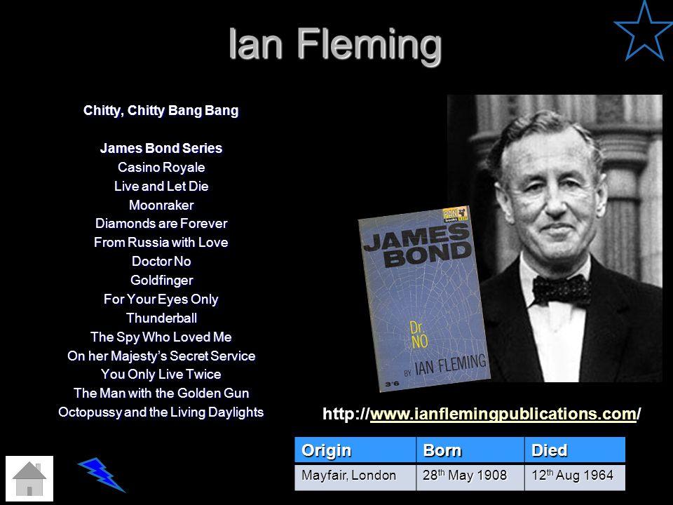 Ian Fleming http://www.ianflemingpublications.com/ Origin Born Died