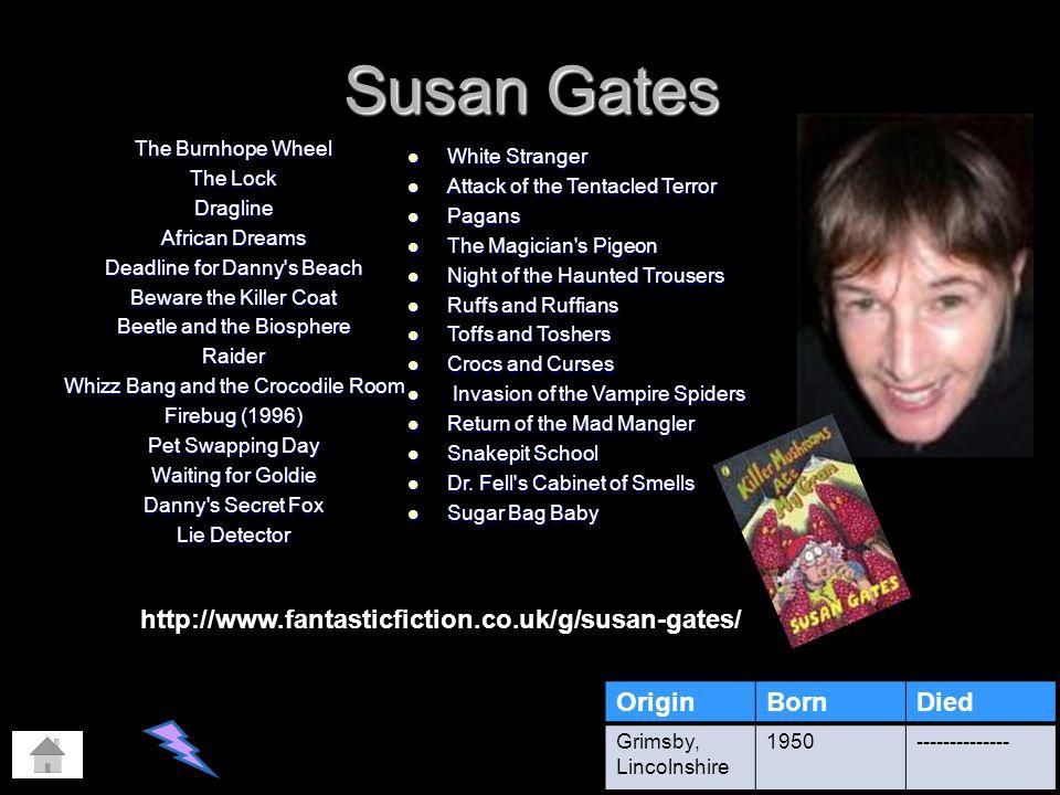 Susan Gates http://www.fantasticfiction.co.uk/g/susan-gates/ Origin