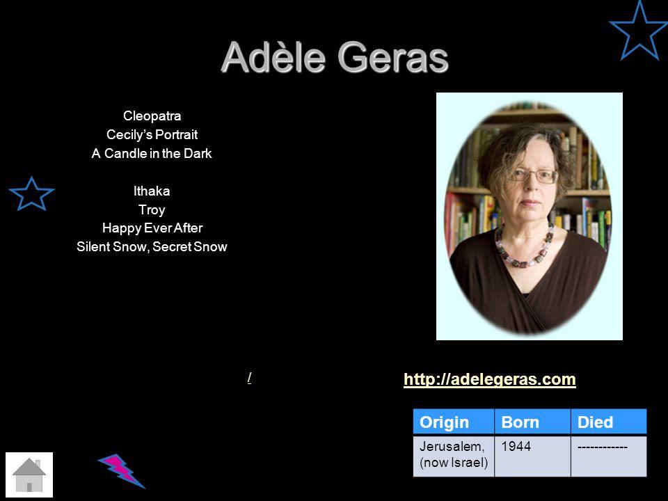 Adèle Geras http://adelegeras.com Origin Born Died
