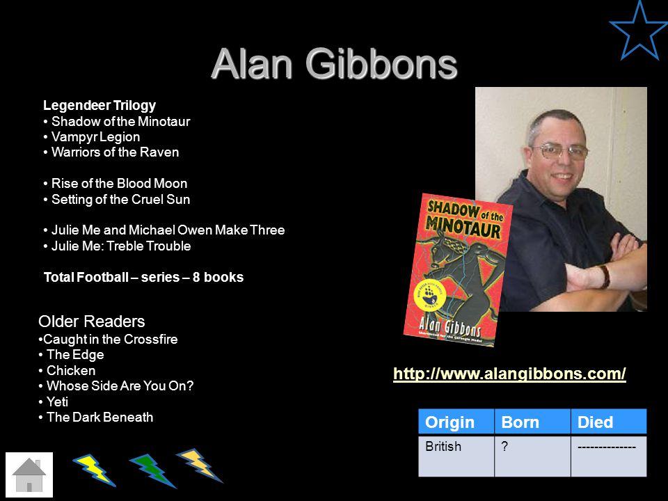 Alan Gibbons Older Readers http://www.alangibbons.com/ Origin Born