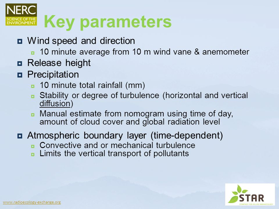 Key parameters Wind speed and direction Release height Precipitation