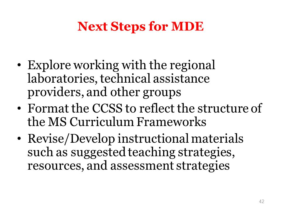 Next Steps for MDE Explore working with the regional laboratories, technical assistance providers, and other groups.