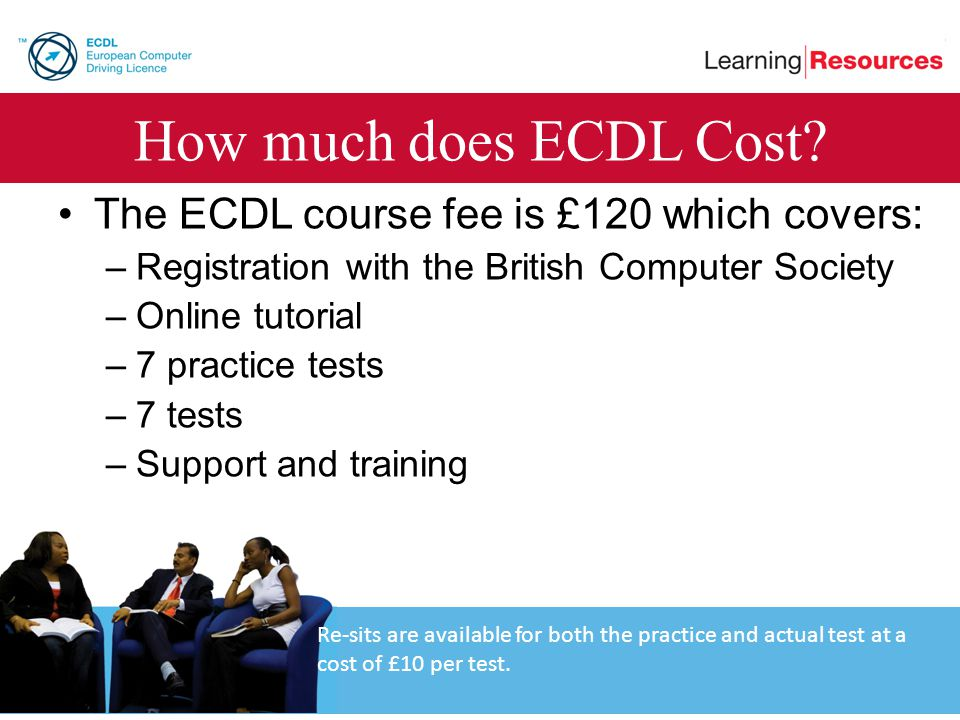 How much does ECDL Cost The ECDL course fee is £120 which covers: