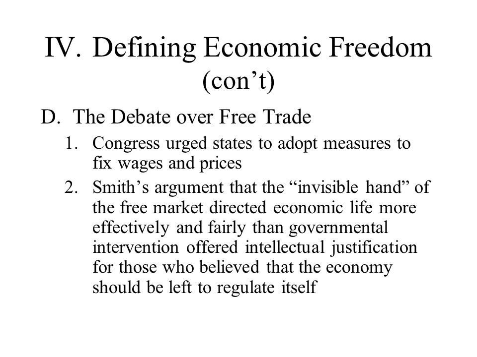 IV. Defining Economic Freedom (con't)