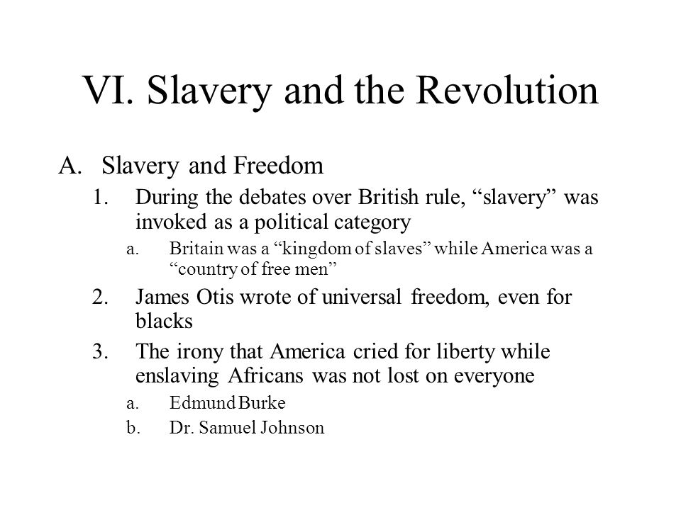 VI. Slavery and the Revolution